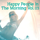 Happy People in the Morning Vol. 3 by Various Artists mp3 download