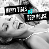 Happy Vibes of Deep House by Various Artists mp3 download