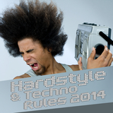 Hardstyle & Techno Rules 2014 by Various Artists mp3 download