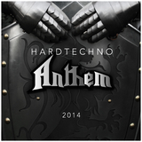 Hardtechno Anthem 2014 by Various Artists mp3 download