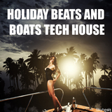 Holiday Beats and Boats Tech House by Various Artists mp3 download