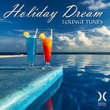 Holiday Dream Lounge Tunes by Various Artists mp3 download