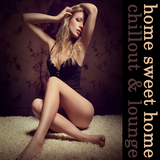 Home Sweet Home: Chillout & Lounge by Various Artists mp3 download