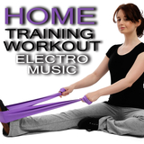 Home Training Workout Electro Music by Various Artists mp3 download