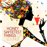 Honey Sweetest Things of Lounge by Various Artists mp3 download
