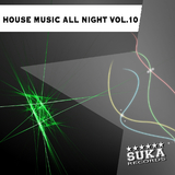 House Music All Night Vol.10 by Various Artists mp3 download