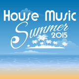 House Music Summer 2015 by Various Artists mp3 download