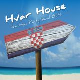 Hvar House - the New Party Island 2014 by Various Artists mp3 download