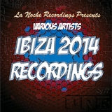 Ibiza 2014 Recordings by Various Artists mp3 download