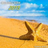 Ibiza Chill Guide 2015 by Various Artists mp3 download