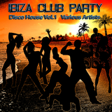 Ibiza Club Party - Disco House, Vol. 1 by Various Artists mp3 download