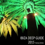 Ibiza Deep Guide 2015 by Various Artists mp3 download