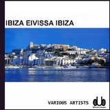 Ibiza Eivissa Ibiza by Various Artists mp3 download