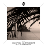 Ibiza Opening 2014 (Terrace Edit) by Various Artists mp3 download