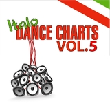 Italo Dance Charts Vol.05 by Various Artists mp3 downloads