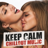 Keep Calm Chillout Music by Various Artists mp3 download