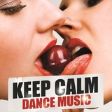 Keep Calm Dance Music by Various Artists mp3 download