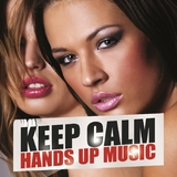 Keep Calm Hands Up Music by Various Artists mp3 download