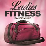 Ladies Fitness Dance Music by Various Artists mp3 download