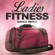 Various Artists Ladies Fitness Dance Music
