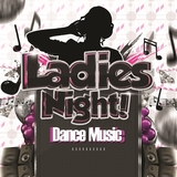 Ladies Night Dance Music by Various Artists mp3 download