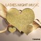 Various Artists Ladies Night Music