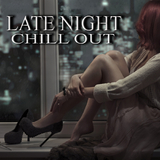 Late Night Chill Out by Various Artists mp3 download