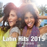 Latin & Fitness Hits 2015 by Various Artists mp3 download