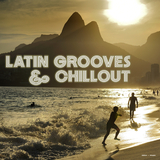Latin Grooves & Chillout by Various Artists mp3 download