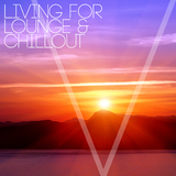 Living for Lounge & Chillout by Various Artists mp3 download