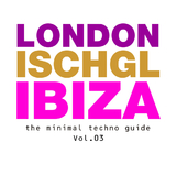 London - Ischgl - Ibiza Vol.03 by Various Artists mp3 downloads