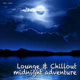 Lounge & Chillout - Midnight Adventure by Various Artists mp3 download