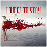 Lounge to Stay by Various Artists mp3 download