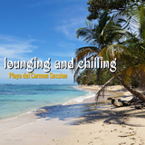 Lounging & Chilling Collection Playa del Carmen Session by Various Artists mp3 download