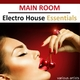 Various Artists Main Room Electro House Essentials