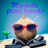 Marbella Pool Beats by Various Artists mp3 download