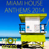 Miami House Anthems 2014 by Various Artists mp3 download