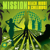 Mission Beach House & Chillhouse by Various Artists mp3 download