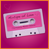 Mixtape of Love - Chillhouse Music Deluxe by Various Artists mp3 download