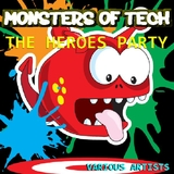 Monsters of Tech the Heroes Party by Various Artists mp3 download