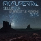 Monumental Selection of Hardstyle Anthems 2015 by Various Artists mp3 download