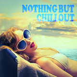 Nothing but Chillout by Various Artists mp3 download