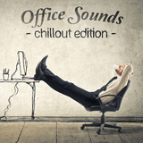 Office Sounds - Chillout Edition by Various Artists mp3 download