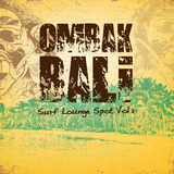 Ombak Bali - Surf Lounge Spot, Vol. 1  by Various Artists mp3 download
