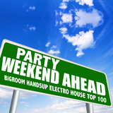 Party Weekend Ahead - Bigroom Handsup Electro House Top 100 by Various Artists mp3 download