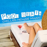 Pool Beats - Chilled House Music by Various Artists mp3 download