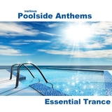 Poolside Anthems Essential Trance by Various Artists mp3 download
