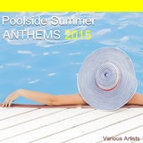 Poolside Summer Anthems 2015 by Various Artists mp3 download