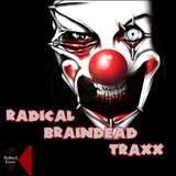 Radical Braindead Traxx by Various Artists mp3 download