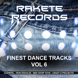 Rakete Records Finest Dance Tracks, Vol. 6 by Various Artists mp3 download